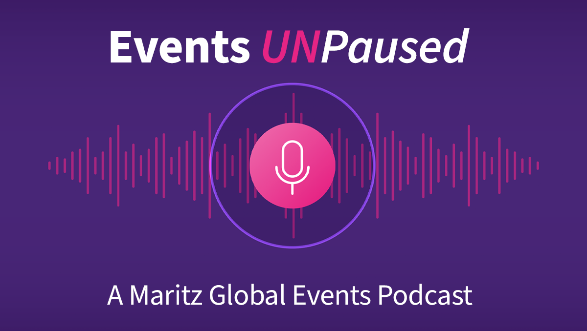 Events UnPaused - A Maritz Global Events Podcast