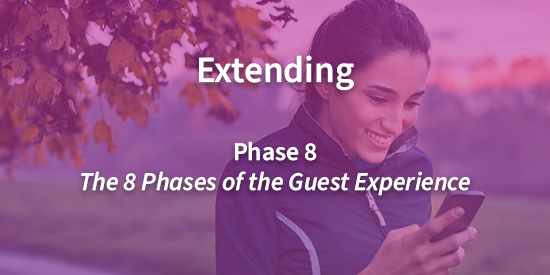 Extending: The Final Phase of the 8 Phases of the Guest Experience